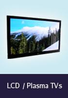 LCD /  Plasma TVs